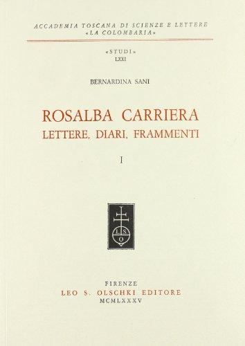 Rosalba Carriera: Lettere, diari, frammenti Vol. I & II: Bernardia Sani