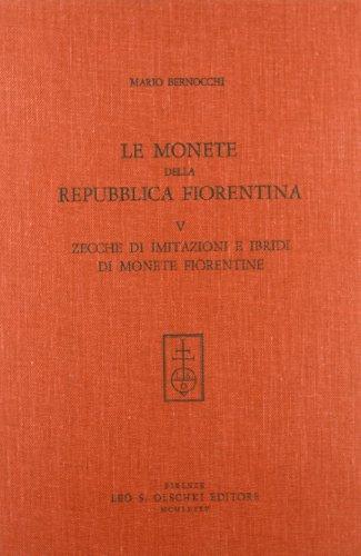 Le monete della Repubblica fiorentina. Vol. V: Bernocchi, Mario