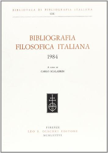 BIBLIOGRAFIA FILOSOFICA ITALIANA. 1984.