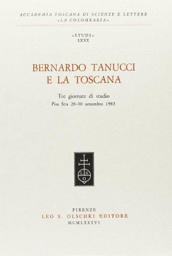 Bernardo Tanucci e la Toscana.: Atti delle Tre giornate di studio: