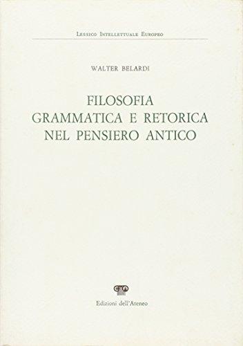 Filosofia grammatica e retorica nel pensiero antico.: Belardi,Walter.