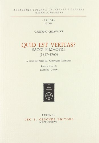 QUID EST VERITAS? Saggi filosofici (1947-1965).: CHIAVACCI Gaetano.