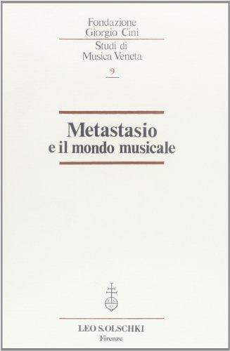 METASTASIO E IL MONDO MUSICALE.: MURARO M.T. (a cura di).
