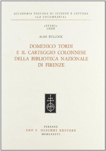 Domenico Tordi e il carteggio colonnese della Biblioteca Nazionale di Firenze.: Bullock,Alan.