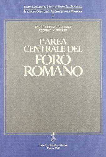 L'AREA CENTRALE DEL FORO ROMANO.: GIULIANI CAIROLI Fulvio / VERDUCHI Patrizia.