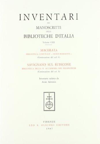 INVENTARI DEI MANOSCRITTI DELLE BIBLIOTECHE D'ITALIA. VOL. 103. Macerata. Savignano sul ...