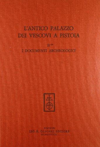 L'ANTICO PALAZZO DEI VESCOVI A PISTOIA. Volume II: Indagini archeologiche. Tomo II: I ...