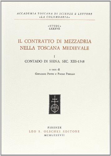 IL CONTRATTO DI MEZZADRIA NELLA TOSCANA MEDIEVALE. I: Contado di Siena, sec. XIII-1348.: PINTO G. /...