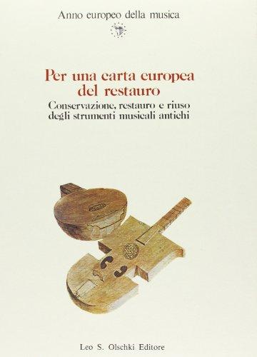 Per una carta europea del restauro: Conservazione,
