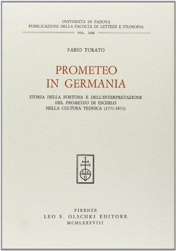 Prometeo in Germania. Storia della fortuna e dell'interpretazione del Prometeo di Eschilo ...