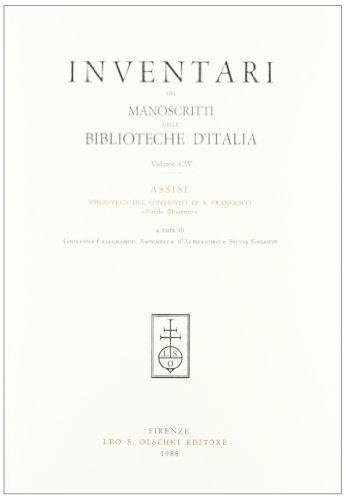 INVENTARI DEI MANOSCRITTI DELLE BIBLIOTECHE D'ITALIA. VOL. 104. Assisi.
