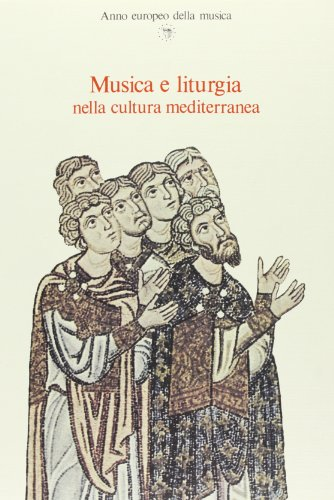 Musica e liturgia nella cultura mediterranea. Atti del Convegno internaziona