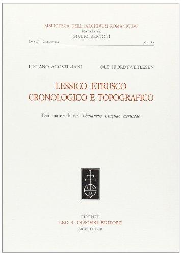 "LESSICO ETRUSCO CRONOLOGICO E TOPOGRAFICO. Dai materiali del ""Thesaurus Linguae Etruscae""..."