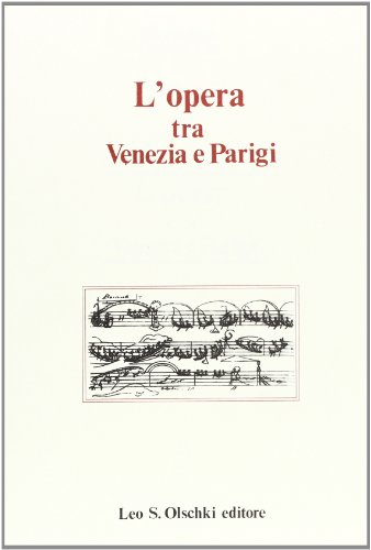 L'OPERA TRA VENEZIA E PARIGI.: MURARO M.T. (a cura di).