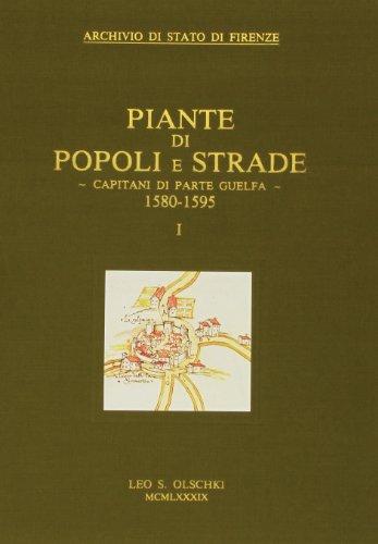 PIANTE DI POPOLI E STRADE. Capitani di parte guelfa (1580-1595). Archivio di stato di Firenze.