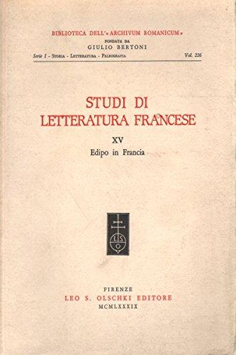 STUDI DI LETTERATURA FRANCESE VOL. XV. Edipo in Francia. Rivista annuale.