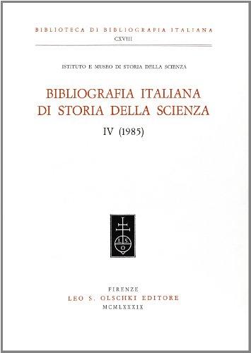 Bibliografia italiana di storia della scienza. Vol. IV (1985).