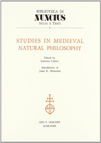 STUDIES IN MEDIEVAL NATURAL PHILOSOPHY.: CAROTI Stefano (a cura di).