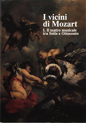 I VICINI DI MOZART. Il teatro musicale tra Sette e Ottocento / La farsa musicale veneziana.: ...