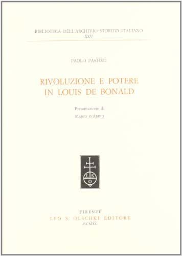 9788822236999: Rivoluzione e potere in Louis de Bonald (Biblioteca dellArchivio storico italiano)