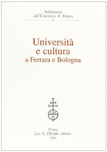 UNIVERSITA' E CULTURA A FERRARA E BOLOGNA.: AA.VV