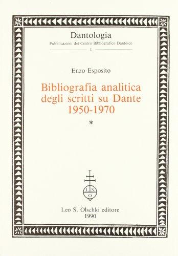 BIBLIOGRAFIA ANALITICA DEGLI SCRITTI SU DANTE (1950-1970).: ESPOSITO Enzo.