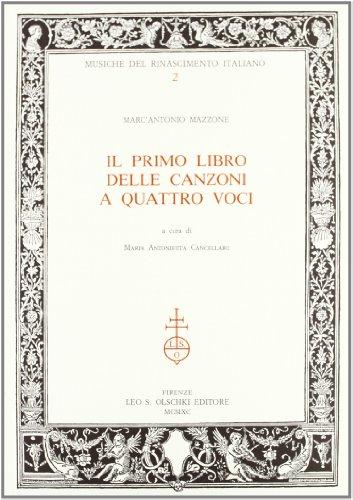 Il primo libro delle canzoni a quattro: Mazzone,Marc'Antonio.