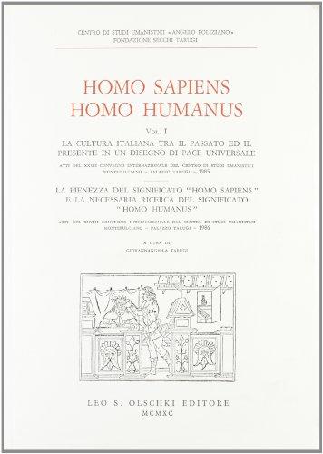 HOMO SAPIENS, HOMO HUMANUS. Atti del XXX Convegno Internazionale, 1988.: TARUGI G. (a cura di).
