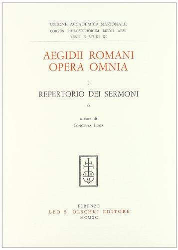 AEGIDII ROMANI OPERA OMNIA. I. PROLEGOMENA. 6. REPERTORIO DEI SERMONI.: Egidio Romano.