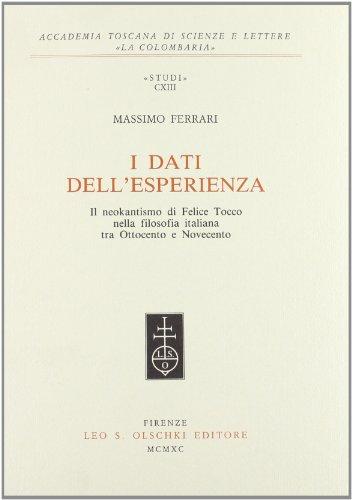 I DATI DELL'ESPERIENZA. Il neokantismo di Felice Tocco nella filosofia italiana, tra Ottocento...