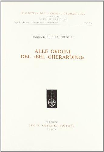 Alle Origini Del Bel Gherardino: Bendinelli Predelli, M.