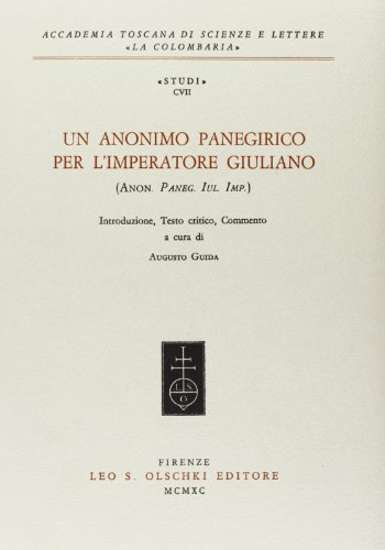 Un anonimo panegirico per l'Imperatore Giuliano (Anon. Paneg. Iul. Imp.).