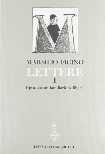 LETTERE. Volume I: Epistolarum familiarum liber I.: FICINO Marsilio.