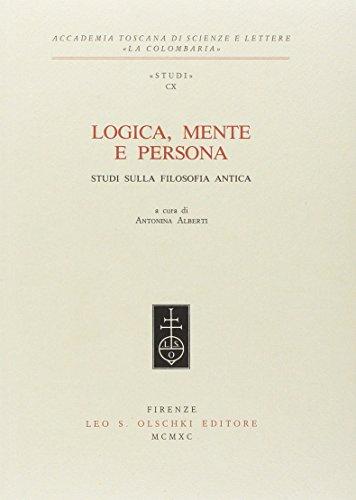 LOGICA, MENTE E PERSONA. Studi sulla filosofia antica.: ALBERTI Antonina (a cura di).