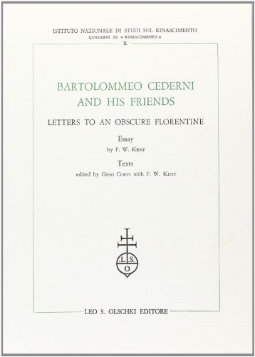 Bartolomeo Cederni and his friends. Letters to an obscure florentine.