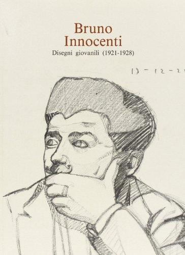 Bruno Innocenti. Disegni giovanili (1921-1928): aa vv