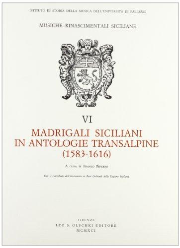 MADRIGALI SICILIANI IN ANTOLOGIE TRANSALPINE (1583-1616).: PIPERNO F. (a cura di).