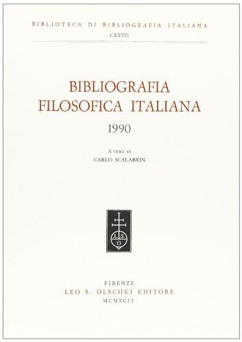 BIBLIOGRAFIA FILOSOFICA ITALIANA. 1990.
