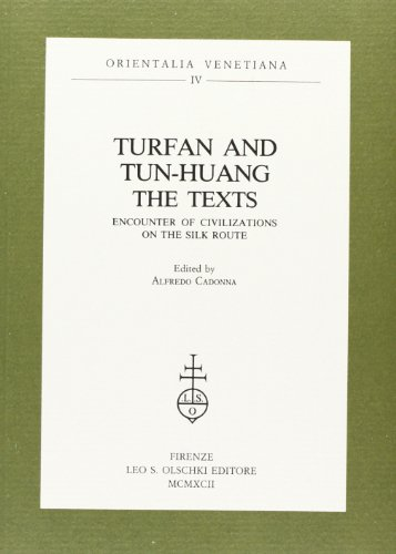 Turfan And Tunhuang The Texts Encounter Of Civilisations On The Silk Road: Cadonna, A.