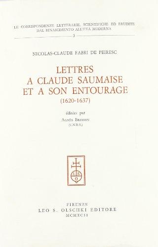 LETTRES À CLAUDE SAUMAISE (Claudius Salmasius) ET À SON ENTOURAGE (1620-1637).: De ...