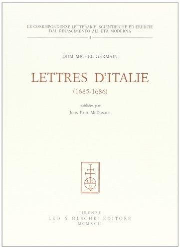LETTRES D'ITALIE (1685-1686).: GERMAIN Dom Michel.