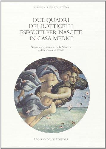 9788822239860: Due Quadri Del Botticelli Eseguiti Per Nascite in Casa Medici: Nuova Interpretazione Della