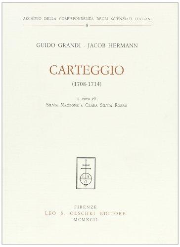 Carteggio (1708-1714).: Grandi,Guido - Hermann,Jacob.