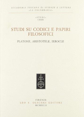 STUDI SU CODICI E PAPIRI FILOSOFICI. Platone, Aristotele, Ierocle.