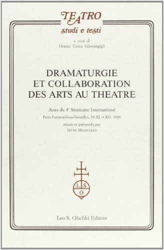 9788822240279: Dramaturgie et collaboration des arts au théâtre. Actes du 4e Séminaire international (Paris-Fontainbleau-Versailles, 24 novembre-4 dicembre 1988)