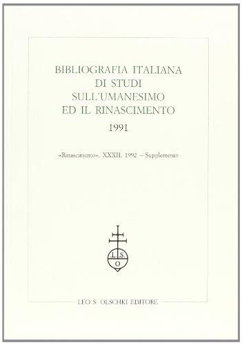 BIBLIOGRAFIA ITALIANA DI STUDI SULL'UMANESIMO ED IL RINASCIMENTO. 1991.