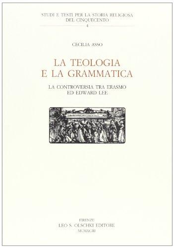 La teologia e la grammatica. La controversia tra Erasmo e Edward Lee (Book): Erasmo da Rotterdam;...