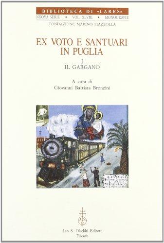 Ex Voto E Santuari in Puglia. I: Bronzini Giovanni Ba