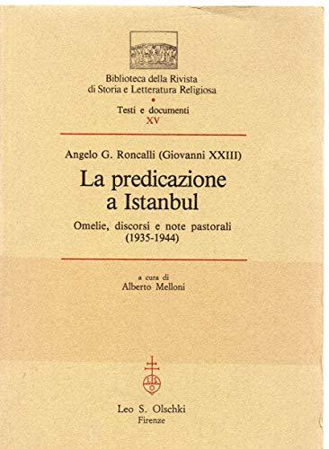 9788822241139: La predicazione ad Istanbul. Omelie, discorsi e note pastorali (1935-1944)
