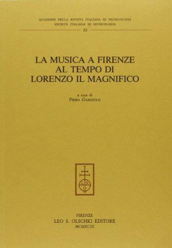 LA MUSICA A FIRENZE AL TEMPO DI LORENZO IL MAGNIFICO. Atti del Congresso internazionale di studi (...